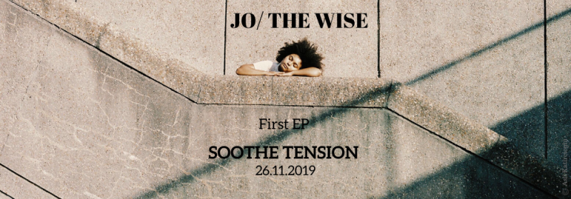 """Soothe Tension"", le premier E.P révélateur de Jo/ The Wise"